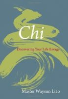 Chi Discovering Your Life Energy, Taichi book by Master Waysun Liao
